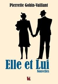 Pierrette Gobin-Vaillant - Elle et lui.