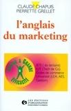 Pierrette Grellet et Claude Chapuis - L'anglais du marketing.