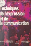Pierrette Jeoffroy-Faggianelli et Louis-Robert Plazolles - Techniques de l'expression et de la communication.