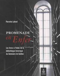 Pierrette Lafond - Promenade en enfer - Les livres à l'index de la bibliothèque historique du Séminaire de Québec.