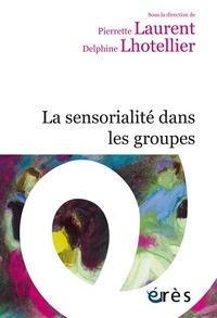 Pierrette Lauren et Delphine Lhotellier - La sensorialité dans les groupes.