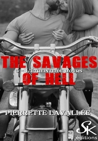 Pierrette Lavallée - L'étreinte de l'ours - The savages of Hell, T5.