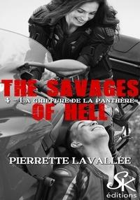 Pierrette Lavallée - La griffure de la panthère - The savages of Hell, T4.