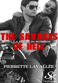 Pierrette Lavallée - La piqûre du scorpion - The savages of Hell, T3.