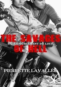 Pierrette Lavallée - Le hurlement du loup - The savages of Hell, T6.