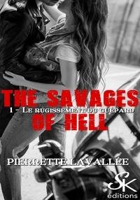 Pierrette Lavallée - Le rugissement du guépard - The savages of Hell, T1.