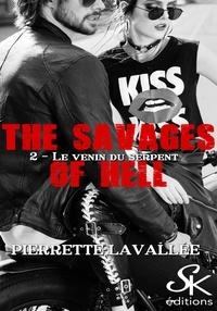 Pierrette Lavallée - Le venin du serpent - The savages of Hell, T2.