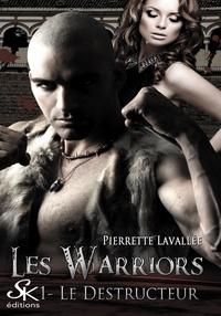 Pierrette Lavallée - Les Warriors Tome 1 : Le destructeur.