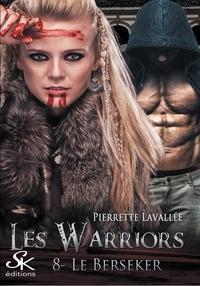 Pierrette Lavallée - Les Warriors Tome 8 : Le Berseker.