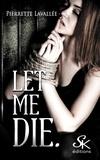 Pierrette Lavallée - Let me die.