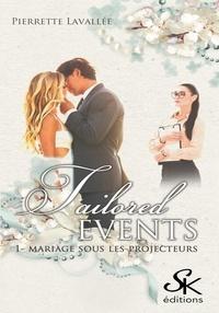 Amazon kindle livres gratuits à télécharger Tailored Events  - Tome 1, Mariage sous les projecteurs
