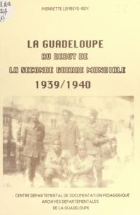 Pierrette Lembeye-Boy - La Guadeloupe au début de la Seconde guerre mondiale (1) - 1939-1940.