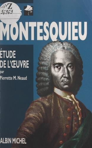 Montesquieu. Biographie. Étude de l'œuvre
