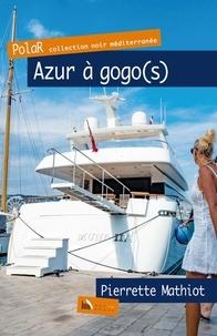 Pierrette Mathiot - Azur à Gogo(s).
