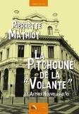 """Pierrette Mathiot - La Pitchoune de la """"Volante"""" - Et autres nouvelles d'ici."""