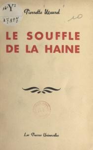 Pierrette Maurel - Le souffle de la haine.