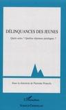Pierrette Poncela - Délinquances des jeunes - Quels actes ? Quelles réponses juridiques ?.