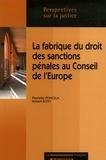 Pierrette Poncela et Robert Roth - La fabrique du droit des sanctions pénales au Conseil de l'Europe.