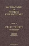 Pierrette Renucci et Daniel Aubert - Dictionnaire de physique expérimentale. - Tome 4, L'électricité.