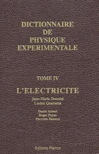 Dictionnaire de physique expérimentale. - Tome 4, Lélectricité.pdf