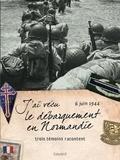 Pierrette Rieublandou - J'ai vécu le débarquement en Normandie, 6 juin 1944 - Trois témoins racontent.