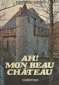 Pierrette Sartin - Ah ! mon beau château.
