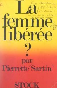 Pierrette Sartin - La femme libérée ?.