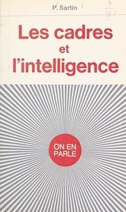 Pierrette Sartin et Jean-Claude Bert - Les cadres et l'intelligence.