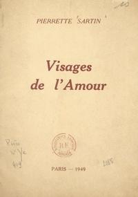Pierrette Sartin - Visages de l'amour.