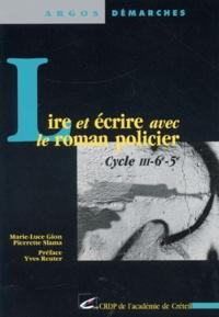 Pierrette Slama et Marie-Luce Gion - Lire et écrire avec le roman policier Cycle 3-6e-5e.