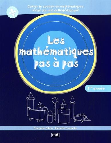 Pierrette Tranquille et Françoise Tchou - Les mathématiques pas à pas 1re année.