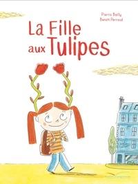 Pierric Bailly et Benoît Perroud - La fille aux tulipes.
