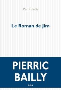 Pierric Bailly - Le roman de Jim.