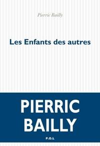 Livres de téléchargement Iphone Les enfants des autres PDF en francais par Pierric Bailly 9782818048115
