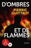 Pierric Guittaut - D'ombre et de flammes.