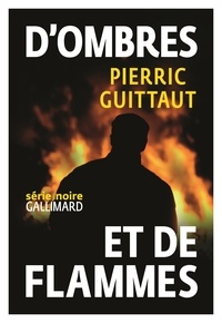 Pierric Guittaut - D'ombres et de flammes.