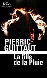 Pierric Guittaut - La fille de la Pluie.