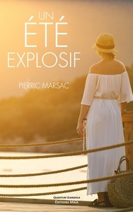 Pierric Marsac - Un été explosif.
