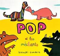 Pierrick Bisinski et  Sanders - Pop et les méchants.
