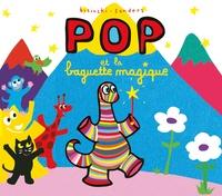 Pierrick Bisinski et Alex Sanders - Pop  : Pop et la baguette magique.