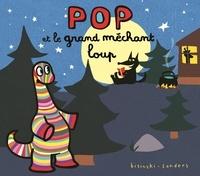Pierrick Bisinski et Alex Sanders - Pop  : Pop et le grand méchant loup.