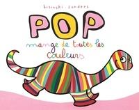 Pierrick Bisinski et Alex Sanders - Pop  : Pop mange de toutes les couleurs.