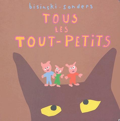Pierrick Bisinski et Alex Sanders - Tous les tout-petits.