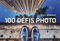 100 défis photo - Pierrick Bourgault - Format PDF - 9782100770007 - 11,99 €