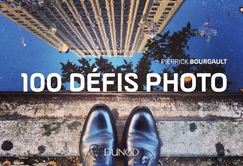 100 défis photo - Pierrick Bourgault - Format PDF - 9782100770007 - 9,99 €