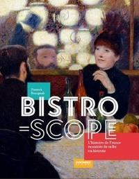 Pierrick Bourgault - Bistroscope, l'Histoire de France racontée de cafés en bistrots.