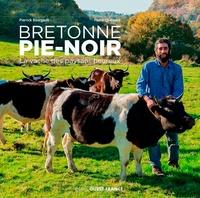 Bretonne pie-noir - La vache des paysans heureux.pdf