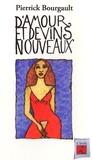 Pierrick Bourgault - D'amour et de vins nouveaux.