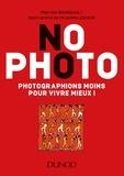 Pierrick Bourgault et Christine Lesueur - No Photo - Photographions moins pour vivre mieux !.