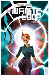 Pierrick Colinet et Elsa Charretier - The Infinite Loop Tome 1 : L'éveil.